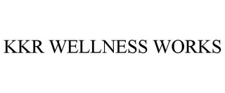 mark for KKR WELLNESS WORKS, trademark #85756597