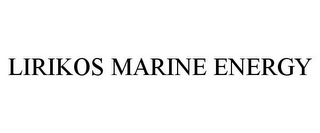 mark for LIRIKOS MARINE ENERGY, trademark #85756985
