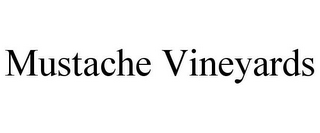 mark for MUSTACHE VINEYARDS, trademark #85756995