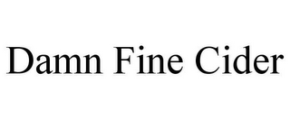 mark for DAMN FINE CIDER, trademark #85757046