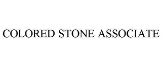 mark for COLORED STONE ASSOCIATE, trademark #85757293