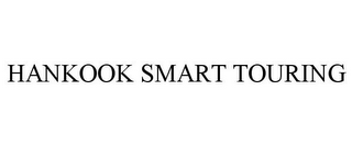 mark for HANKOOK SMART TOURING, trademark #85757386