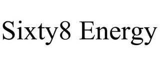 mark for SIXTY8 ENERGY, trademark #85757403