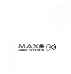 mark for MAXD AUDIO PERFECTED, trademark #85757414