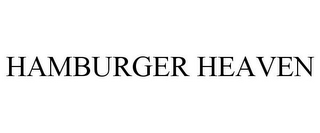 mark for HAMBURGER HEAVEN, trademark #85757503