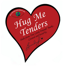"mark for HUG ME TENDERS... DOLLS FROM, ""OUR LITTLE FRIENDS"" BOOKS.CREATED AND LOVED BY, BRENDA MCGRATH, trademark #85757575"