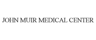 mark for JOHN MUIR MEDICAL CENTER, trademark #85758113