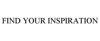 mark for FIND YOUR INSPIRATION, trademark #85758401