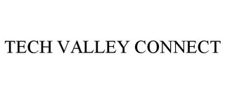 mark for TECH VALLEY CONNECT, trademark #85758408