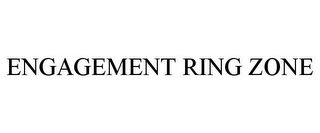 mark for ENGAGEMENT RING ZONE, trademark #85758519