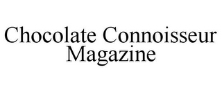 mark for CHOCOLATE CONNOISSEUR MAGAZINE, trademark #85758647