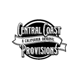 mark for CENTRAL COAST PROVISIONS A CALIFORNIA ORIGINAL, trademark #85759680