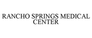 mark for RANCHO SPRINGS MEDICAL CENTER, trademark #85760085