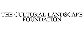 mark for THE CULTURAL LANDSCAPE FOUNDATION, trademark #85760145