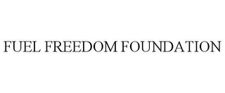 mark for FUEL FREEDOM FOUNDATION, trademark #85760258