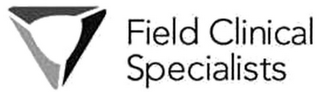 mark for FIELD CLINICAL SPECIALISTS, trademark #85760300