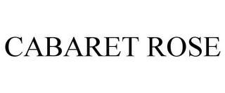 mark for CABARET ROSE, trademark #85760347
