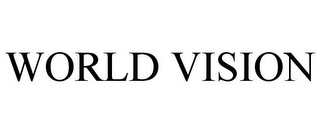 mark for WORLD VISION, trademark #85760583