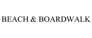 mark for BEACH & BOARDWALK, trademark #85760591
