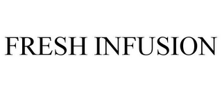 mark for FRESH INFUSION, trademark #85760726