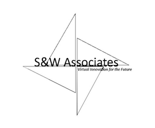 mark for S & W ASSOCIATES VIRTUAL INNOVATION FOR THE FUTURE, trademark #85760791