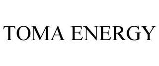 mark for TOMA ENERGY, trademark #85760838