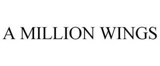 mark for A MILLION WINGS, trademark #85760994