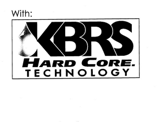 mark for WITH: KBRS HARD CORE. TECHNOLOGY, trademark #85761164