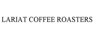 mark for LARIAT COFFEE ROASTERS, trademark #85761618