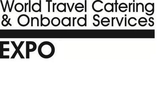mark for WORLD TRAVEL CATERING & ONBOARD SERVICES EXPO |, trademark #85761873