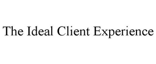 mark for THE IDEAL CLIENT EXPERIENCE, trademark #85762155