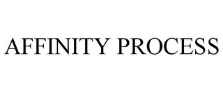 mark for AFFINITY PROCESS, trademark #85762395
