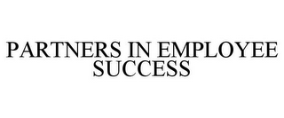 mark for PARTNERS IN EMPLOYEE SUCCESS, trademark #85762406