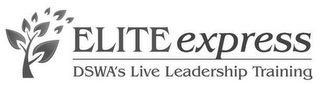 mark for ELITE EXPRESS DSWA'S LIVE LEADERSHIP TRAINING, trademark #85762532