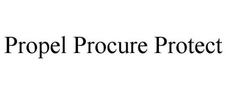 mark for PROPEL PROCURE PROTECT, trademark #85762549