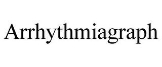 mark for ARRHYTHMIAGRAPH, trademark #85762803