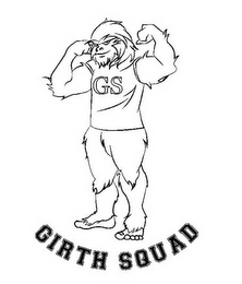 mark for GS GIRTH SQUAD, trademark #85763128