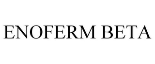 mark for ENOFERM BETA, trademark #85763148