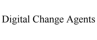 mark for DIGITAL CHANGE AGENTS, trademark #85763340