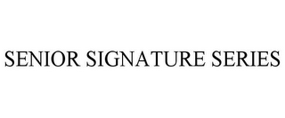mark for SENIOR SIGNATURE SERIES, trademark #85763627