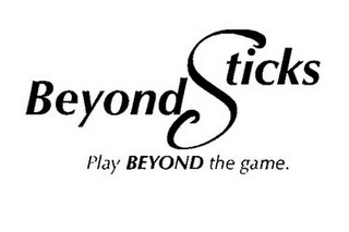 mark for BEYOND STICKS PLAY BEYOND THE GAME., trademark #85763754