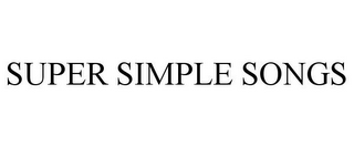 mark for SUPER SIMPLE SONGS, trademark #85764115