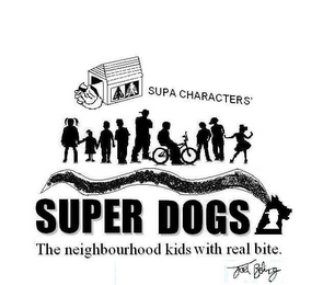 mark for SUPA CHARACTERS' SUPER DOGS THE NEIGHBOURHOOD KIDS WITH REAL BITE. JOEL BELING, trademark #85764152