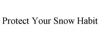 mark for PROTECT YOUR SNOW HABIT, trademark #85764429