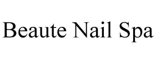 mark for BEAUTE NAIL SPA, trademark #85764539
