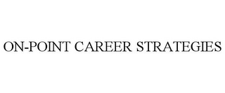 mark for ON-POINT CAREER STRATEGIES, trademark #85764558