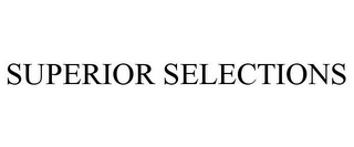 mark for SUPERIOR SELECTIONS, trademark #85764750