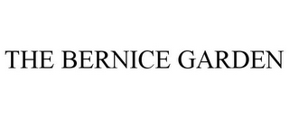mark for THE BERNICE GARDEN, trademark #85764947