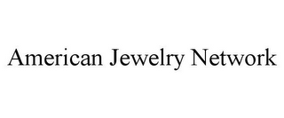 mark for AMERICAN JEWELRY NETWORK, trademark #85765043