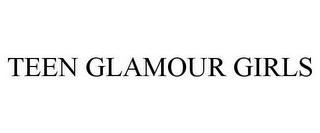 mark for TEEN GLAMOUR GIRLS, trademark #85765255